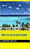 What its like to live in Guam