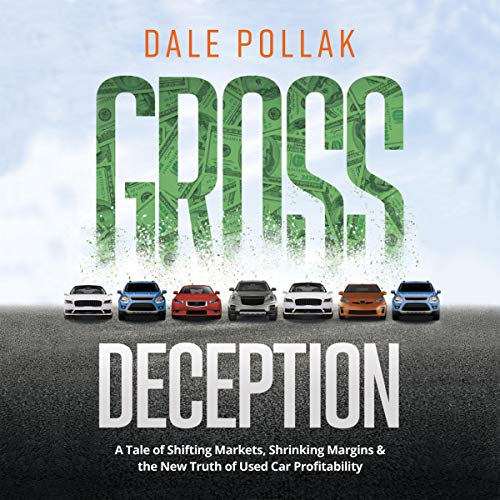 Gross Deception: A Tale of Shifting Markets, Shrinking Margins, and the New Truth of Used Car Profit