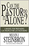 Can the Pastor Do It Alone?, Melvin J. Steinbron, 1597520179
