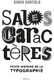 Sales caractères : Petite histoire de la typographie