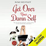 #5: Get Over Your Damn Self: The No-BS Blueprint to Building a Life-Changing Business