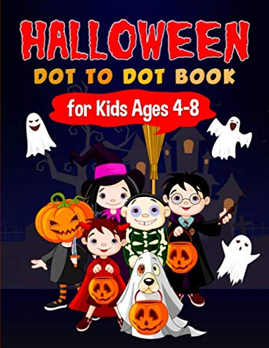 Challenging Halloween Dot To Dots (Halloween Dot to Dot Book for Kids Ages 4-8: Fun and Challenging Halloween Themed Dot to Dot Puzzles for Kids Ages 4-8 (Halloween Books for)