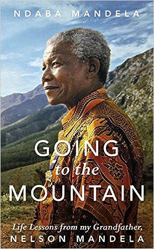 68133e247 Going to the Mountain: Life Lessons from my Grandfather, Nelson Mandela:  Amazon.es: Ndaba Mandela: Libros en idiomas extranjeros