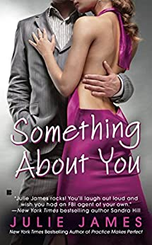 Something About You (FBI/US Attorney Book 1) by [James, Julie]