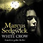 White Crow | Marcus Sedgwick