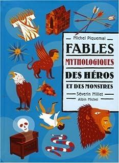 Fables mythologiques : [2] : Des héros et des monstres, Piquemal, Michel