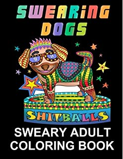 Swearing Dogs Swear Word Coloring Book For Adults Stress Relieving Sweary