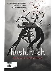 Hush, Hush (Saga Hush, Hush 1) [Idioma Spanish]