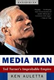 Media Man: Ted Turner's Improbable Empire (Enterprise)