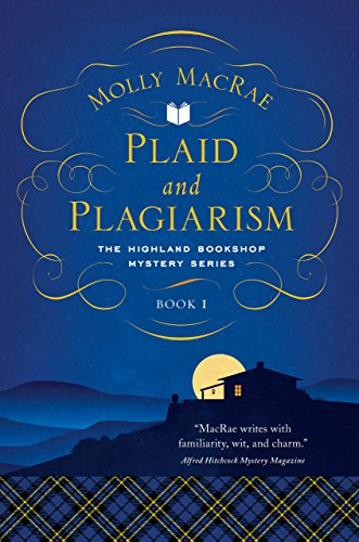 Plaid and Plagiarism: The Highland Bookshop Mystery Series: Book 1 (The Highland Bookshop Mystery Series)