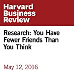Research: You Have Fewer Friends Than You Think | Alex
