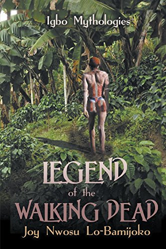 Legend of the Walking Dead by [Lo-Bamijoko, Joy Nwosu]