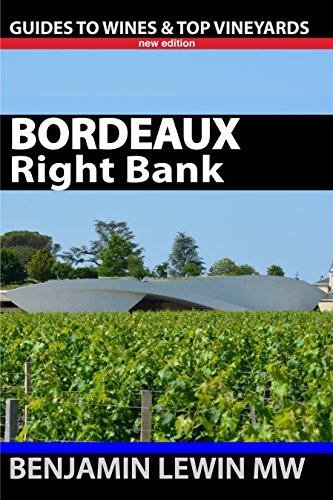 Bordeaux: Right Bank (Guides to Wines and Top Vineyards Book 2) (English Edition)