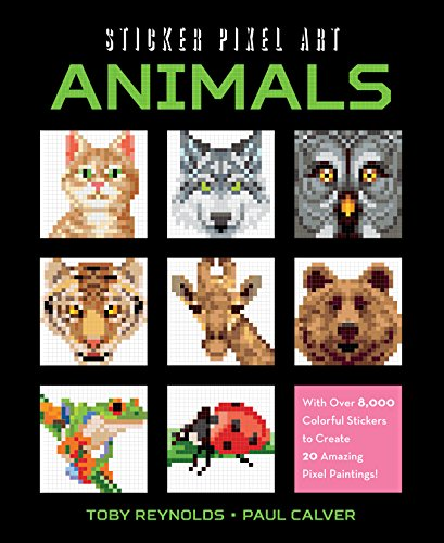 Price comparison product image Sticker Pixel Art: Animals: With Over 8,000 Colorful Stickers to Create 20 Amazing Pixel Paintings!