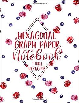 Hexagonal Graph Paper Notebook: 1 Inch Hexagons: Hexagonal Grid