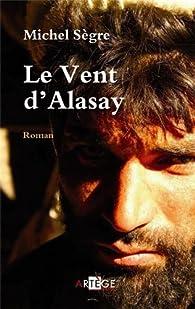 Le vent d'Alasay par Michel Sègre