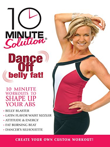 10 Minute Solution: Dance Off Belly Fat (10 Minute Solution Blast Off Belly Fat)