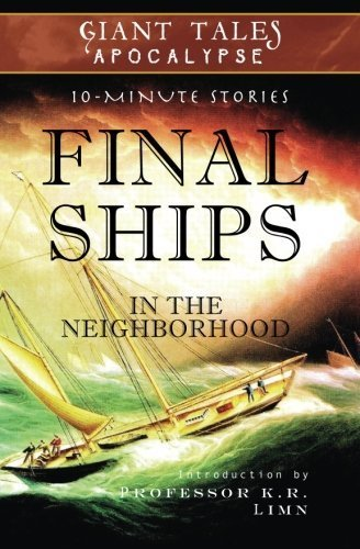 Final Ships In the Neighborhood: Mysterious Vessels (Giant Tales Apocalypse 10-Minute Stories) (Volume 2) by H.M. Schuldt (2014-11-05)