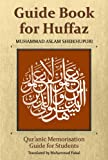 Guide Book For Huffaz: Quranic Memorisation Guide For Students