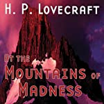 At the Mountains of Madness (Dramatized) | H. P. Lovecraft,Brad Strickland