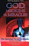 img - for God, Medicine, and Miracles: The Spiritual Factor in Healing by Dr. Daniel Fountain (2000-03-07) book / textbook / text book