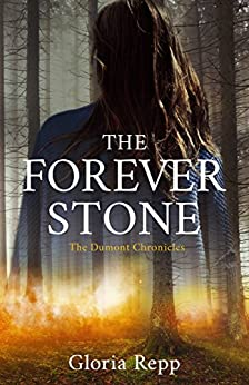 The Forever Stone (The Dumont Chronicles Book 1) by [Repp, Gloria]