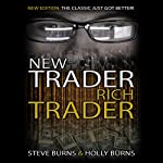 New Trader Rich Trader: 2nd Edition: Revised and Updated | Steve Burns,Holly Burns