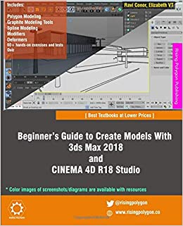Beginner's Guide to Create Models With 3ds Max 2018 and CINEMA 4D