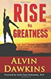 RISE to GREATNESS, Alvin Dawkins, 0988465639