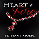 Heart of Fire | Bethany Moers