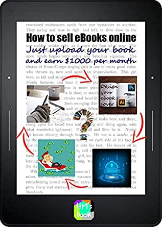 How to sell eBooks online: Just upload your book and earn $1000 ...
