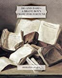 Do and Dare-A Brave Boy's Fight for Fortune, Horatio Alger, 1466493410