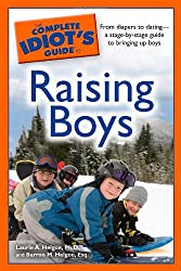 The Complete Idiot's Guide to Raising Boys (Complete Idiot's Guides (Lifestyle Paperback))