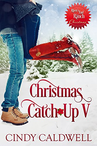Christmas Catch-Up V (River's End Ranch Book 40)