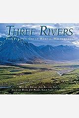 Three Rivers: The Yukon's Great Boreal Wilderness Hardcover