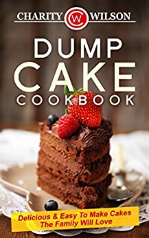 Dump Cake Cookbook Delicious Recipes ebook