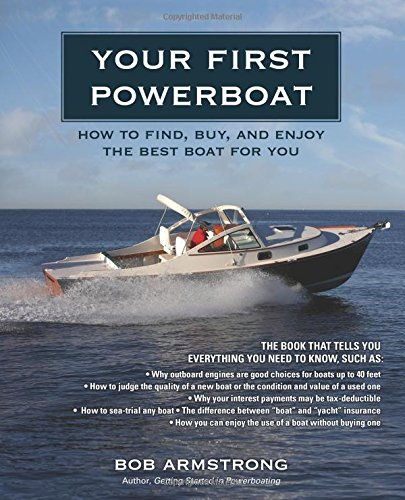 Download Your First Powerboat: How to Find, Buy, and Enjoy the Best Boat for You ebook
