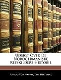 Udsigt over de Nordgermaniske Retskilders Historie, Konrad Von Maurer and Ebbe Hertzberg, 1141598876