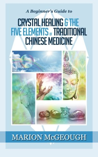 A Beginner's Guide to Crystal Healing & the Five Elements of Traditional Chinese Medicine