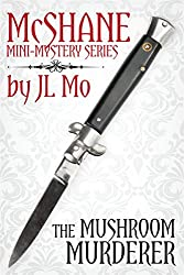 The Mushroom Murderer (McShane Mini-Mystery Book 4)