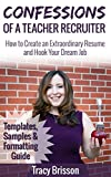 Confessions of a Teacher Recruiter: Templates, Samples, and Formatting Guide