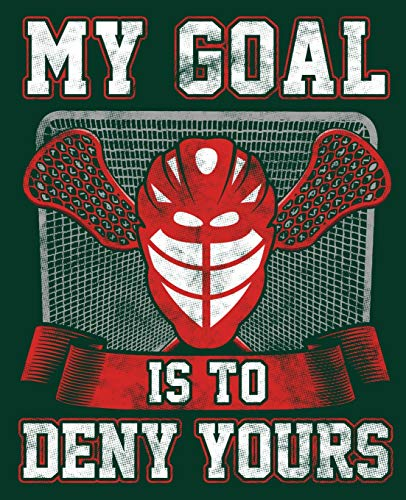 "My Goal is to Deny Yours: Lacrosse Goalie Notebook 7.5""x9.5"" 150 wide ruled pages (Lacrosse Notebooks & Journals) por Kanig Designs"