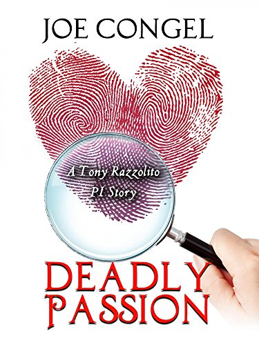 DEADLY PASSION: A Tony Razzolito PI Story (The Razzman Files Book 2)