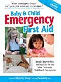 Baby and Child Emergency First Aid, Mitchell J. Einzig, 1439186464