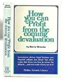 How You Can Profit from the Coming Devaluation, Browne, Harry, 087000073X