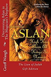 Discovering Aslan in 'The Magician's Nephew' by C. S. Lewis Gift Edition: The Lion of Judah - a devotional commentary on The Chronicles of Narnia