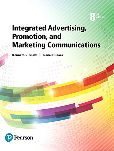 Integrated Advertising, Promotion, and Marketing Communications (8th Edition)