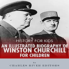 History for Kids: An Illustrated Biography of Winston Churchill for Children Audiobook by Charles River Editors Narrated by Jim D. Johnston