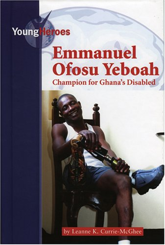 Emmanuel Ofosu Yeboah, Champion of Ghana's Disabled (Young Heroes)