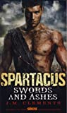 Spartacus: Swords and Ashes, J. M. Clements, 085768177X